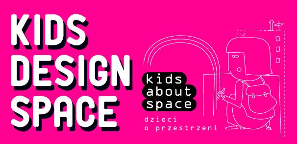KIDS ABOUT SPACE – DZIECI O PRZESTRZENI