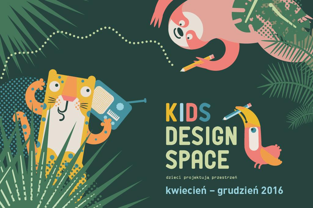KIDS DESIGN SPACE – dzieci projektują przestrzeń 2016
